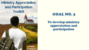 MAP Toolkit Goal No. 3 – To Develop Ministry Appreciation and Participation