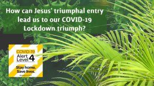 Jesus triumphal entry covid-19 lockdown