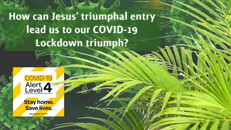 Jesus triumphal entry covid-19 lockdown
