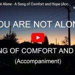 You Are Not Alone A Song of Comfort and Hope